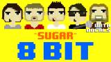 【8 Bit音乐】MAROON 5  Sugar【原唱on/off双版】