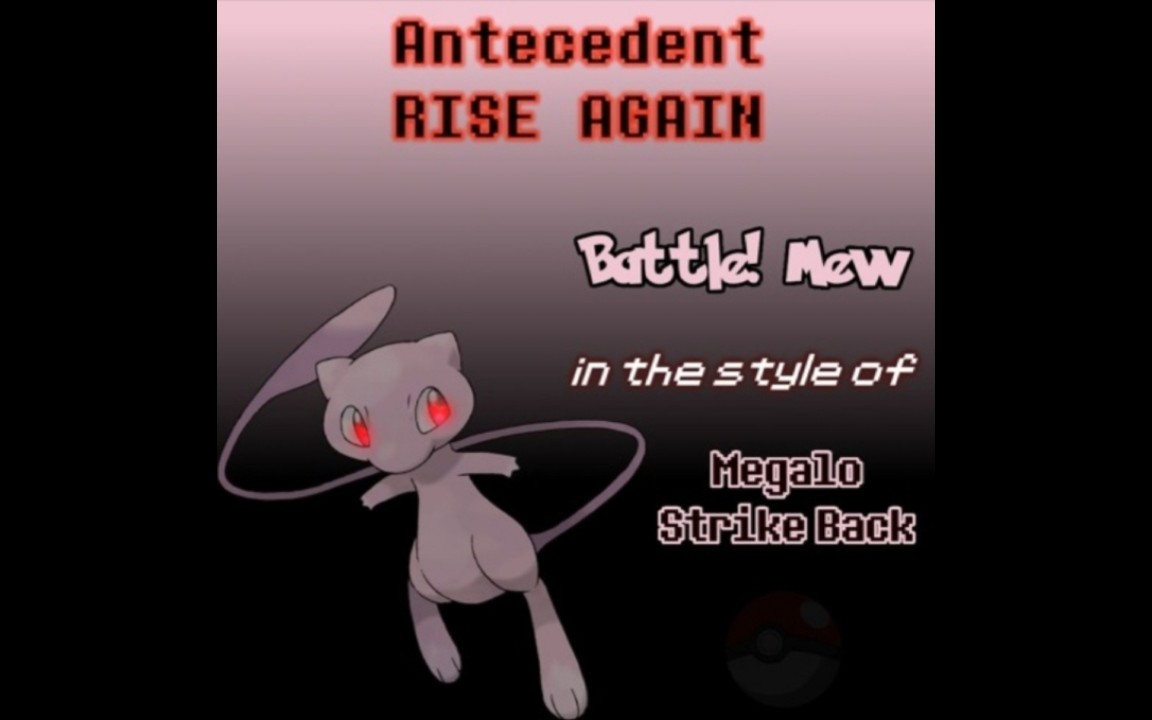 Antecedent Rise Again(Mew's Megalo Strike Back)