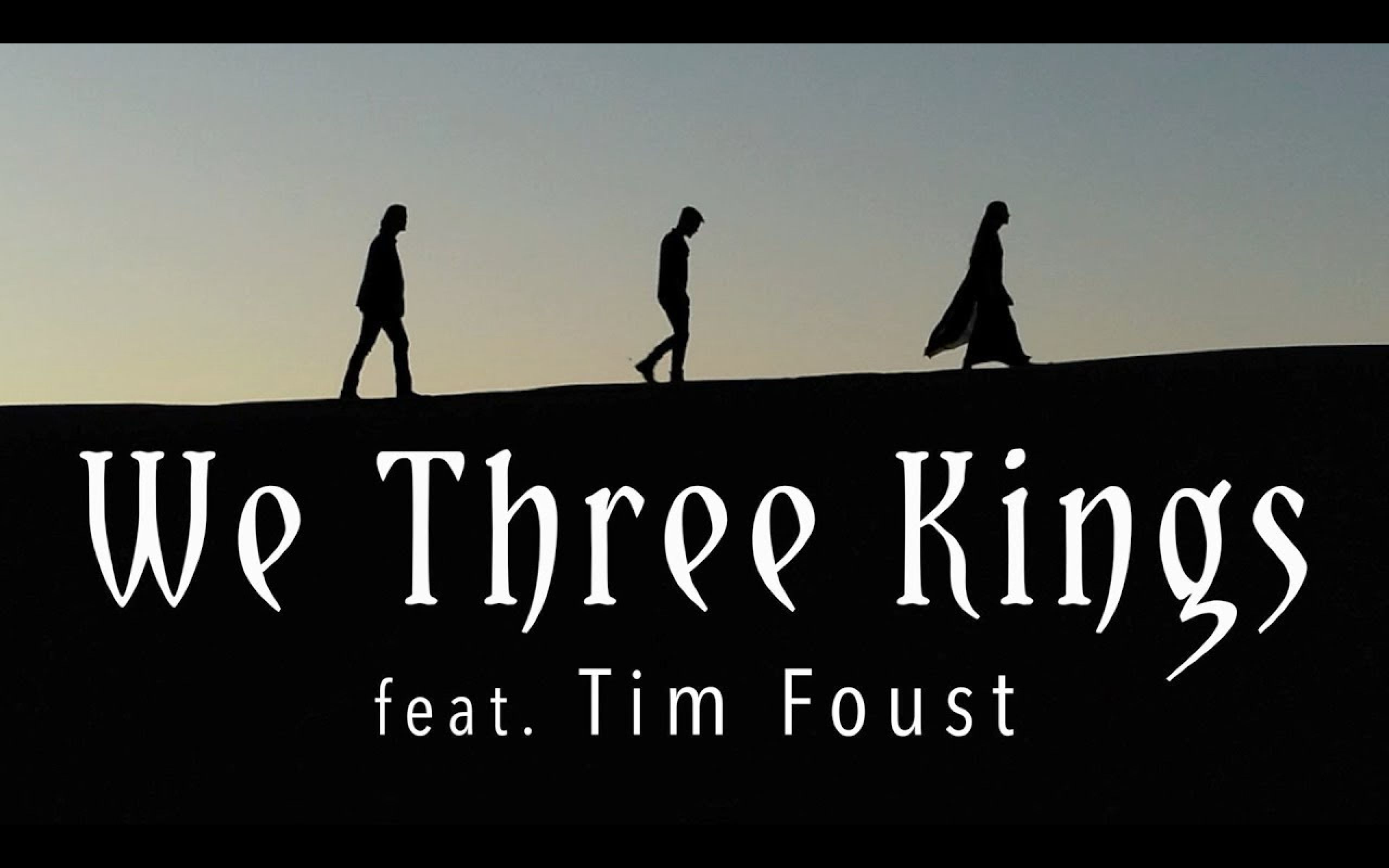 【男低音】We Three Kings (feat. Tim Foust) The Hound + The Fox