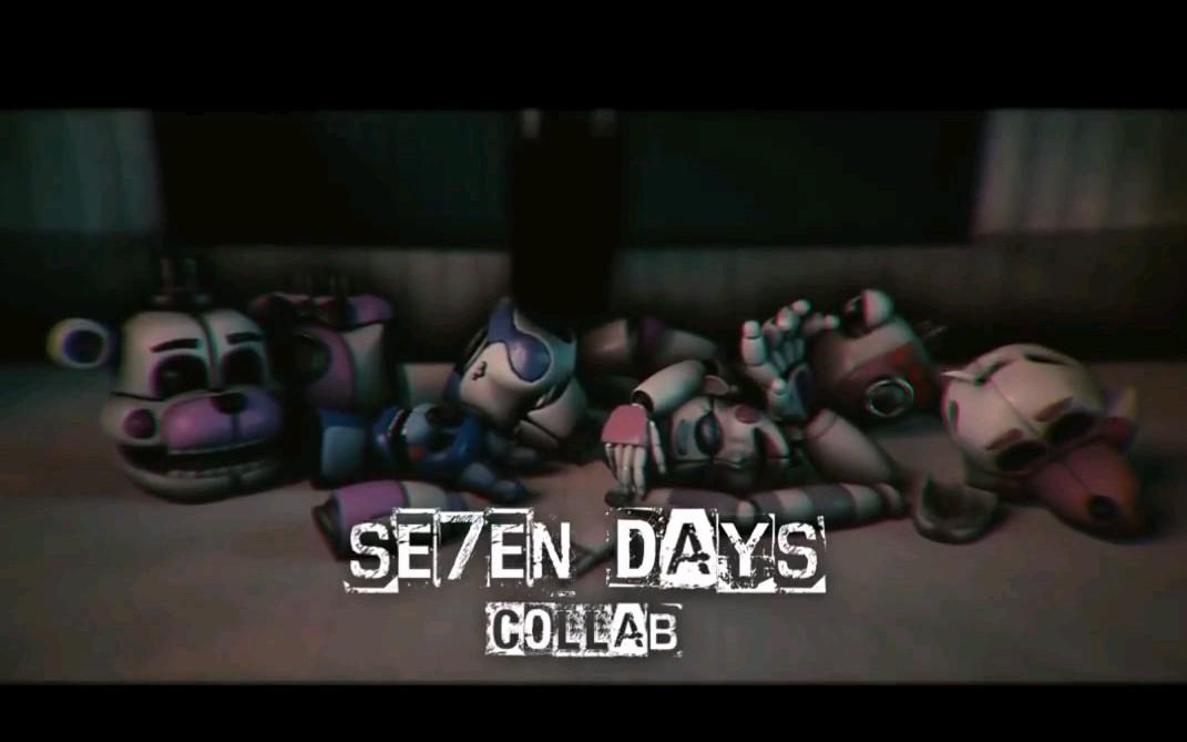 【FNAF SFM】Seven Days collab song by KROWW_哔哩哔哩 (゜-゜)つロ 干杯~-bilibili