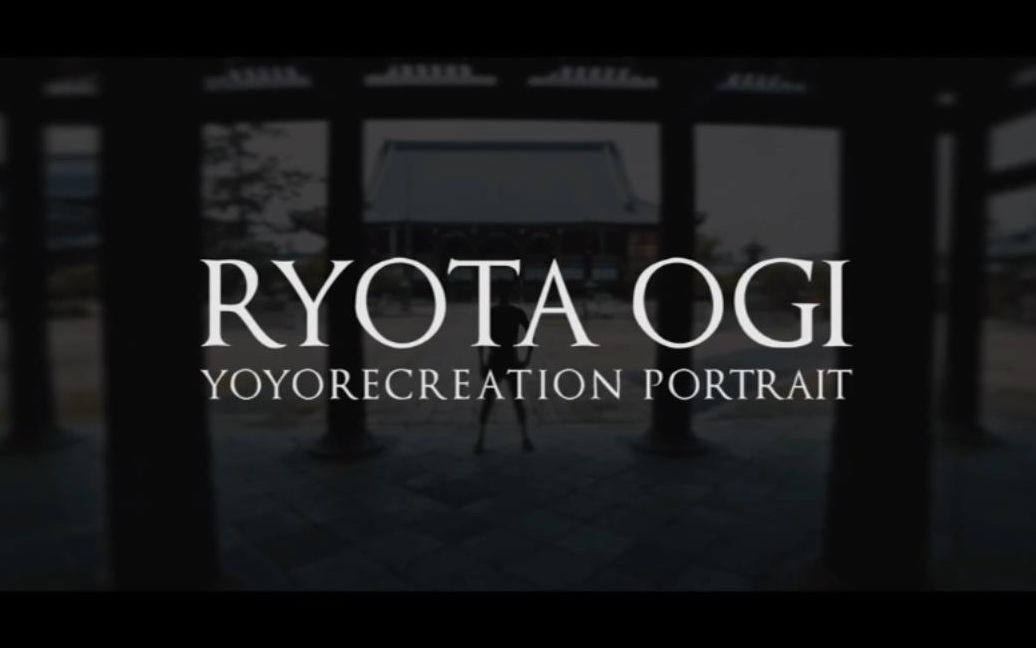 Yoyorecreation : Ryota Ogi 2015宣传片