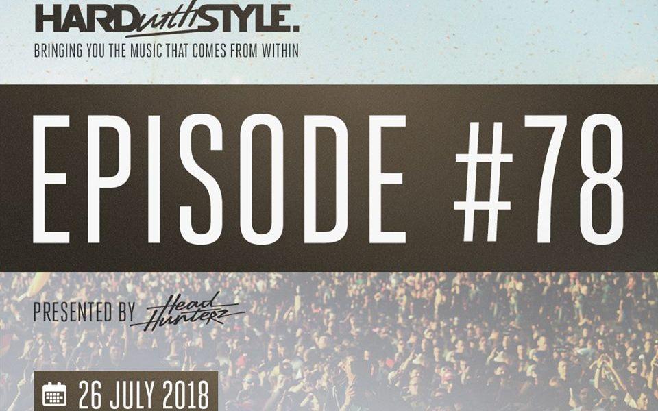 【Hardstyle | Headhunterz】HARD with STYLE Episode 78_哔哩哔哩 (゜-゜)つロ  干杯~-bilibili