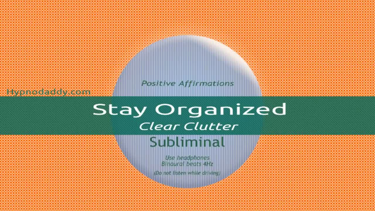 Stay Organized, Clear Clutter Subliminal
